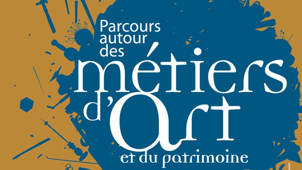 PARCOURS AUTOUR DES MÉTIERS D'ART ET DU PATRIMOINE